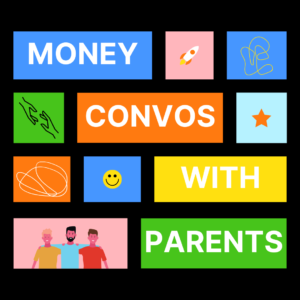 Sex, Money, & Your Parents: Conversations you never wanted to have